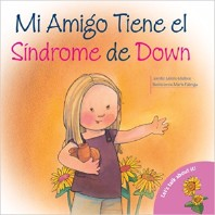 Mi Amigo Tiene el Sindrome de Down: My Friend Has Down Syndrome (Spanish-Language Edition) (Hablemos De Esto!)