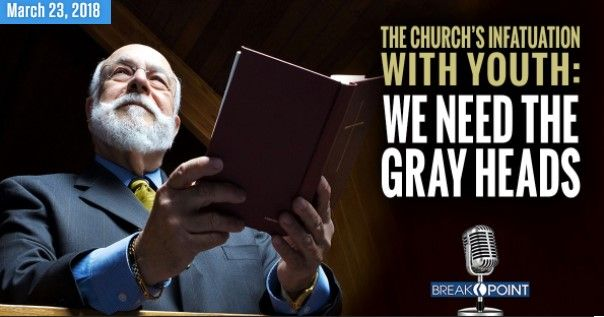 BreakPoint: The Church's infatuation with Youth