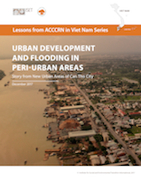 Lessons from ACCCRN in Viet Nam Series: Urban Development and Flooding in Peri-urban Areas - Story from New Urban Areas of Can Tho City