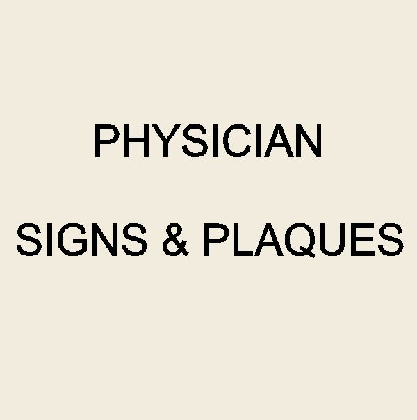 Entrance and Office Signs for Physicians, Nurses and Other Medical Professionals