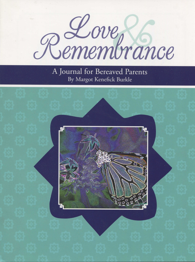 Love and Remembrance:  A journal for bereaved parents