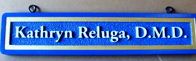 "BA11621 - Sandblasted HDU Dentist's Nameplate ""Kathryn Refuga,"