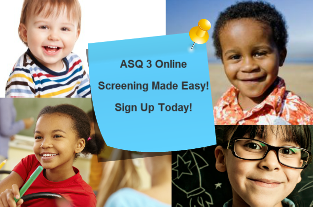 ASQ 3 Online - Screening Made Easy - Sign Up Today!