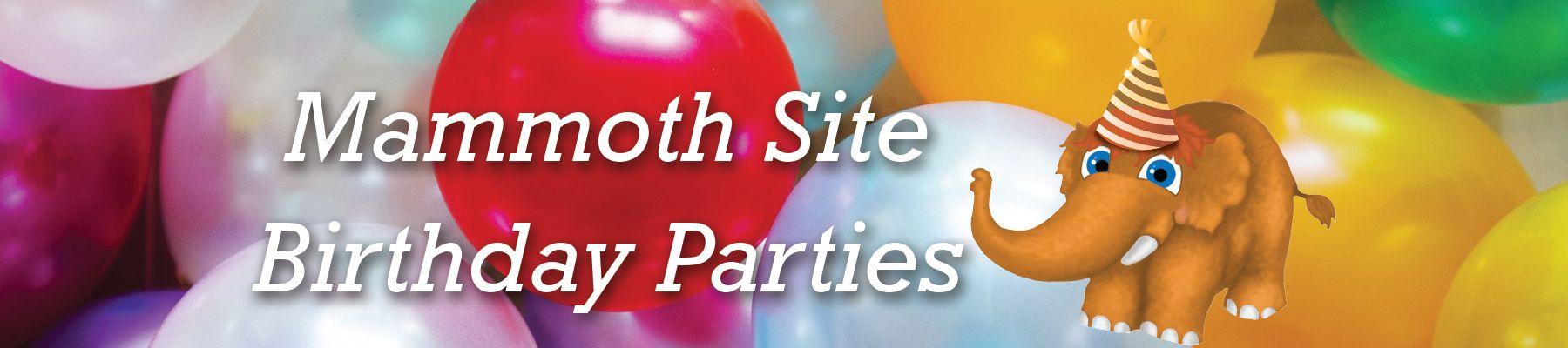 Mammoth Site Birthday Parties Graphic