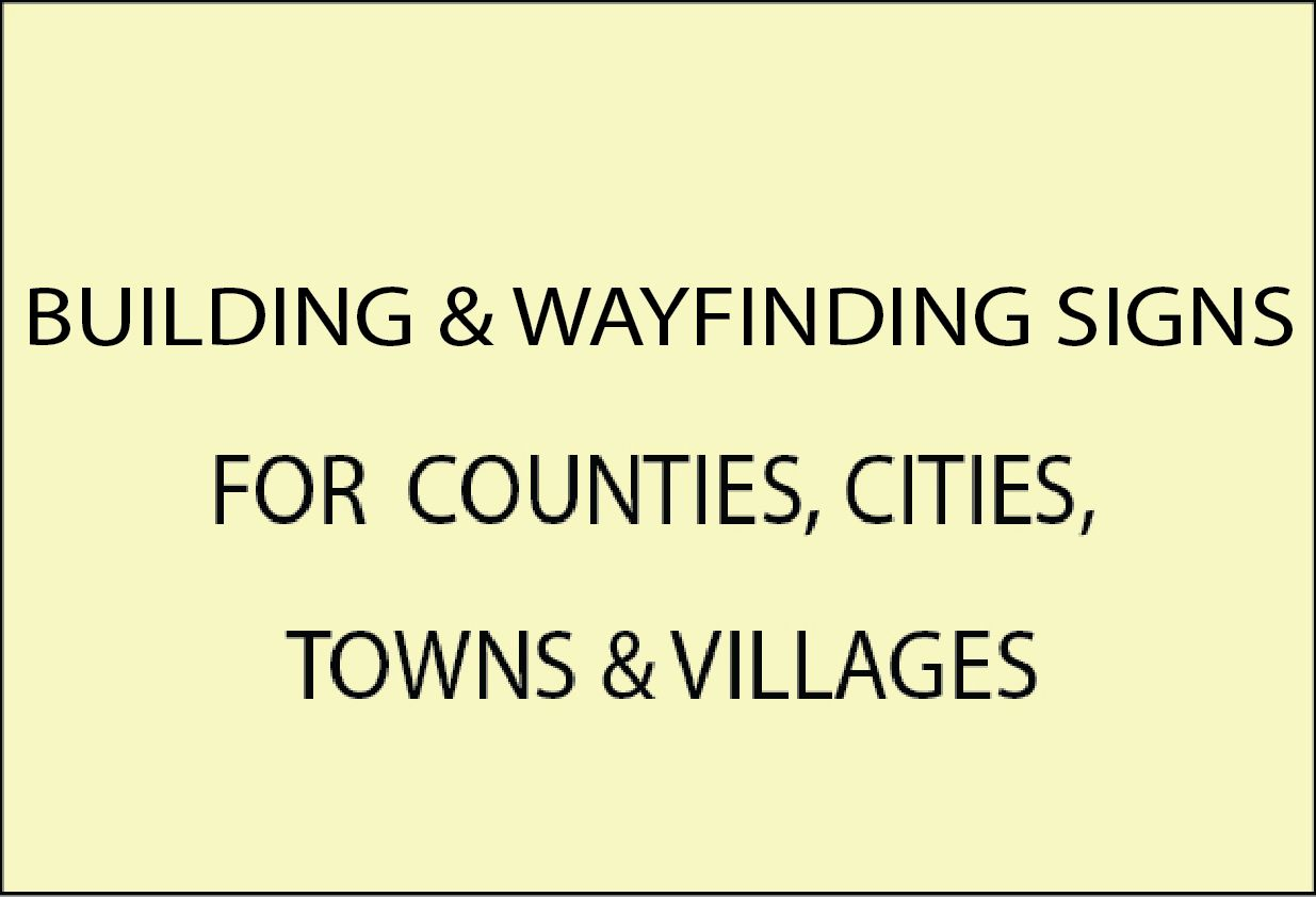 F15400 - Carved Wood and Urethane Wayfinding, Building Name , Identification, Direction and Information Signs for Counties, Cities, Towns and Villages