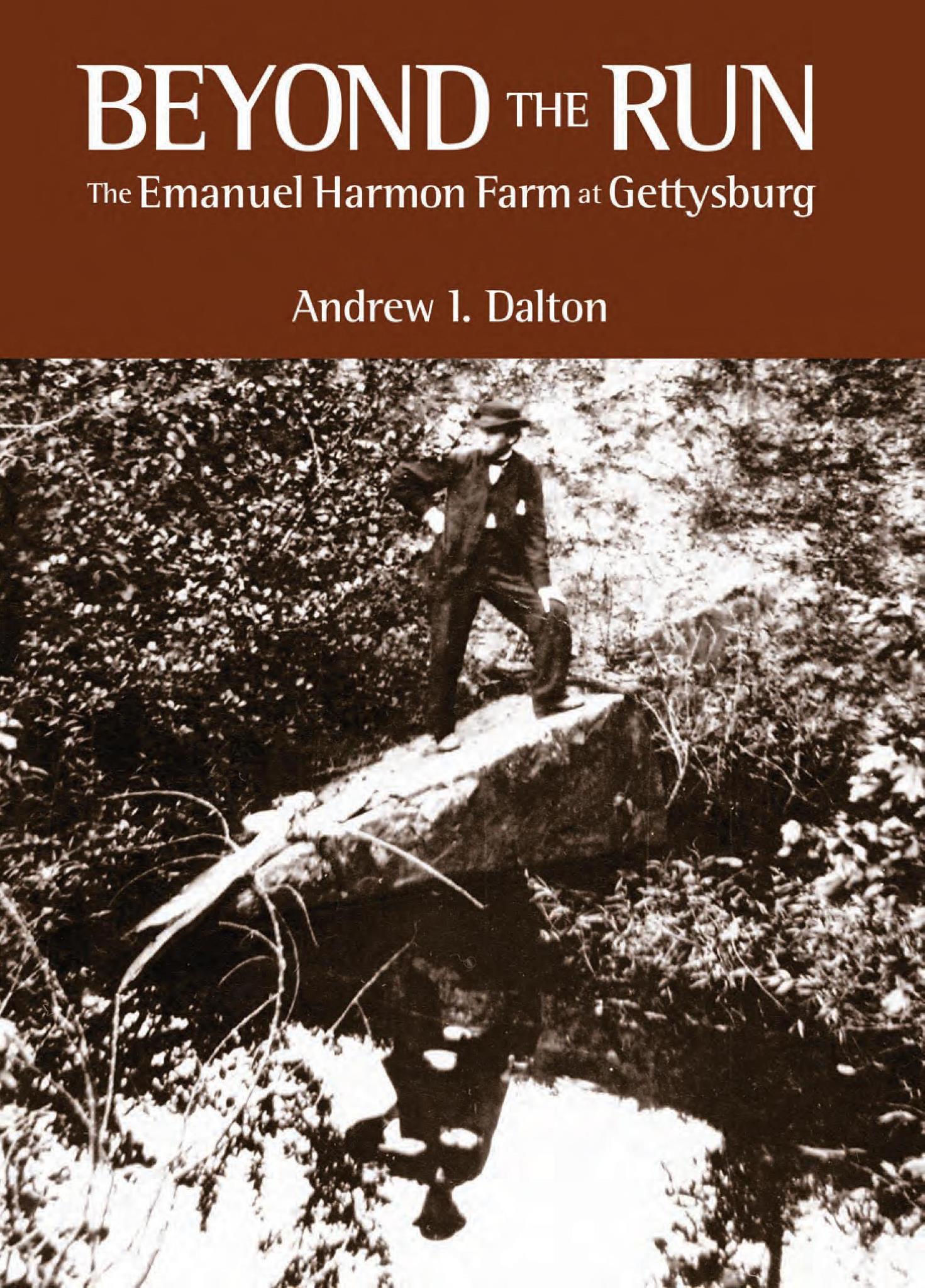 Beyond The Run: The Emanuel Harmon Farm at Gettysburg