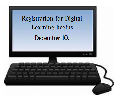 Registration for Digital Learning begins December 10