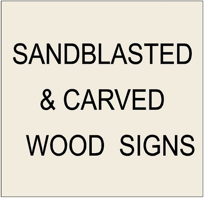 Sandblasted and Carved Wood Signs for Residences and Businesses