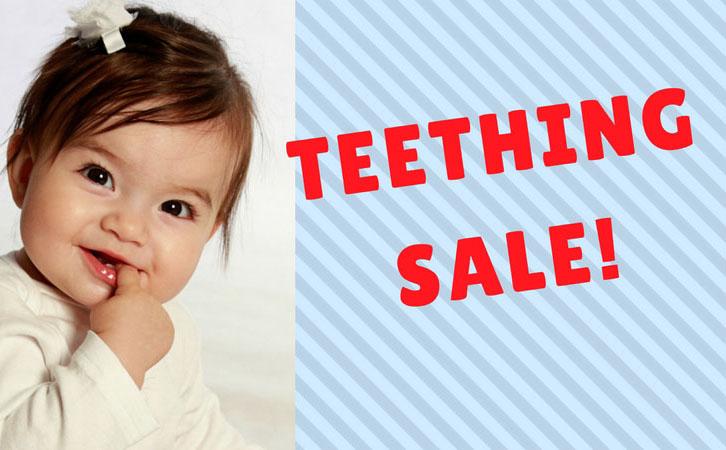 March Teething Sale