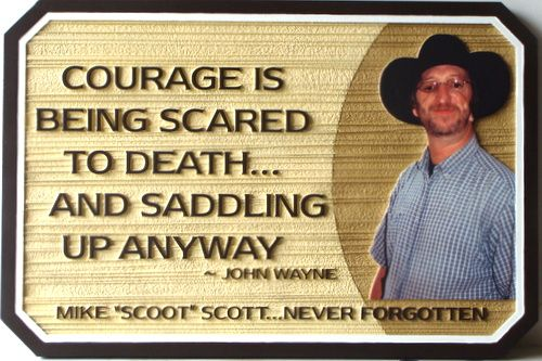 """GC16543 - Carved HDU Custom Memorial Wall Plaque, """"Courage is being scared to death..and saddling up anyway """"(quote by by John Wayne)  Honoring a Cowboy, Mike """"Scoot"""" Scott"""