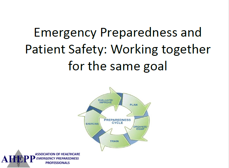 Emergency Preparedness and Patient Safety: Working Together for the Same Goal