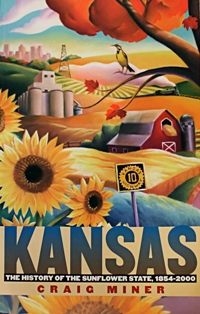 Kansas: The History of the Sunflower State 1854-2000