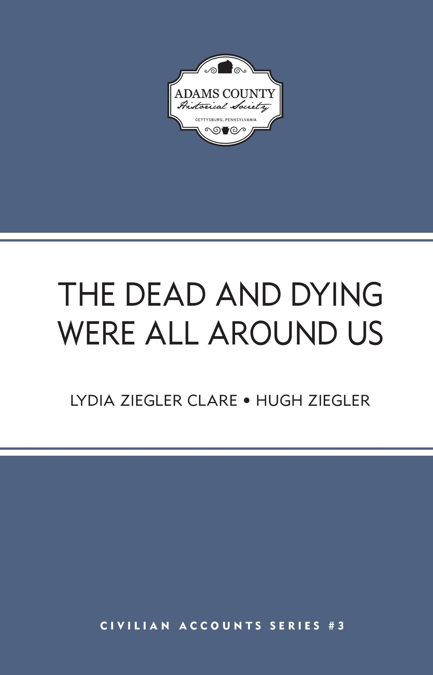 The Dead and Dying Were All Around Us (Lydia & Hugh Ziegler)