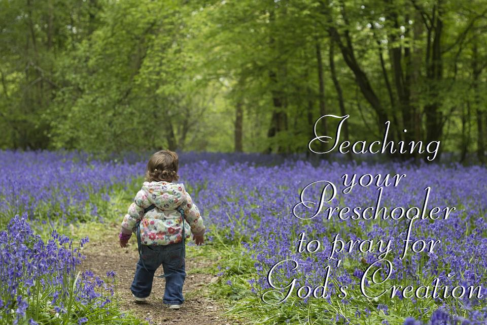 Teaching Preschoolers to Pray for God's Creation