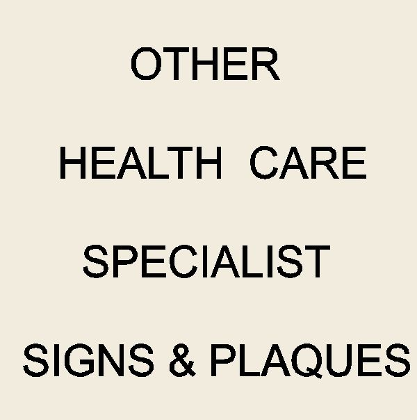 B11140- Signs for Other Health Care Specialists (Chiropractors,Therapists, Acupuncturists, Counselors, Dieticians, Pyschologists)