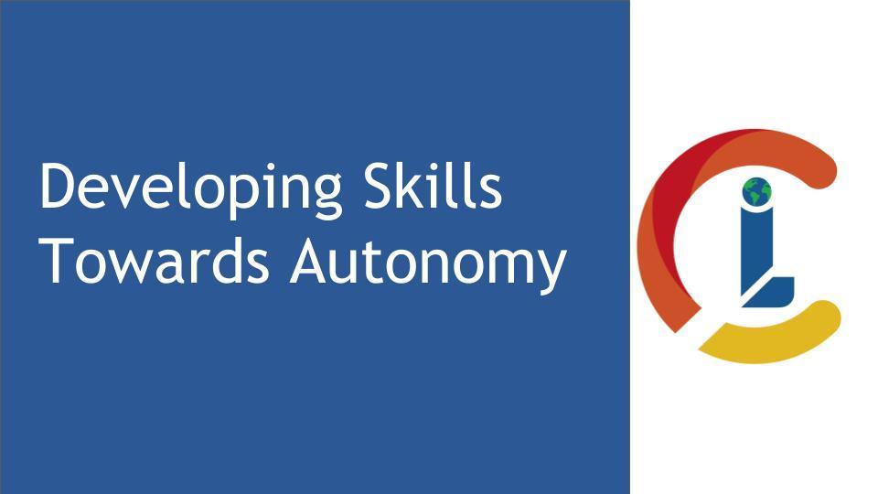 Developing Skills Towards Autonomy