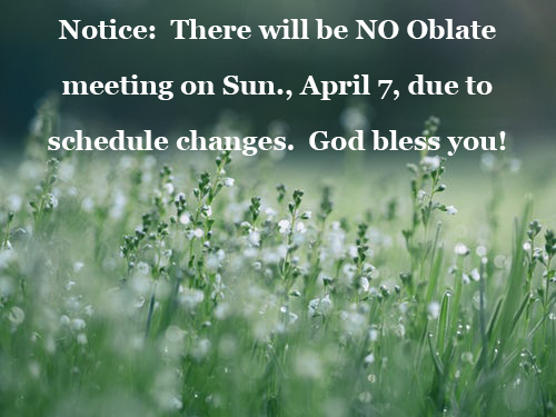 No Oblate Meeting on April 7
