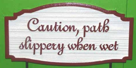 T29420 - Carved and Sandblasted  HDU  Hotel Signs (Path Slippery When Wet)