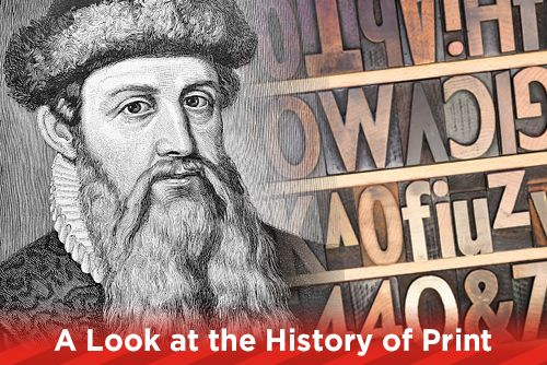 A Look at the History of Print