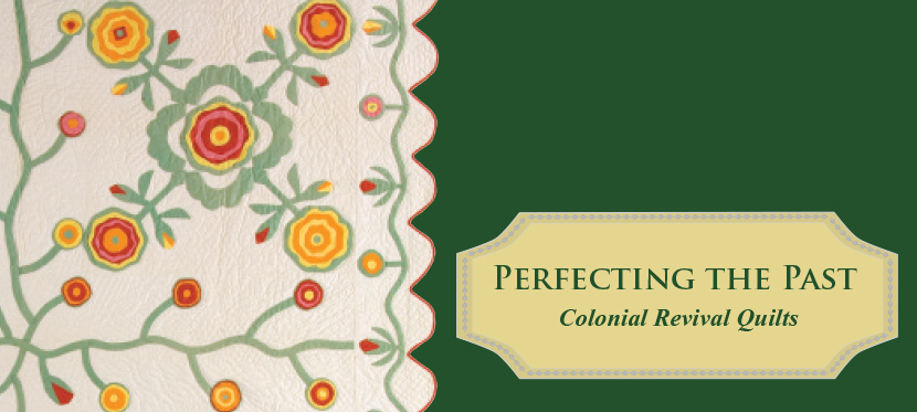 Perfecting the Past: Colonial Revival Quilts (2012)