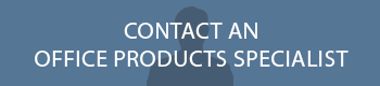 Contact an Office Products Specialist