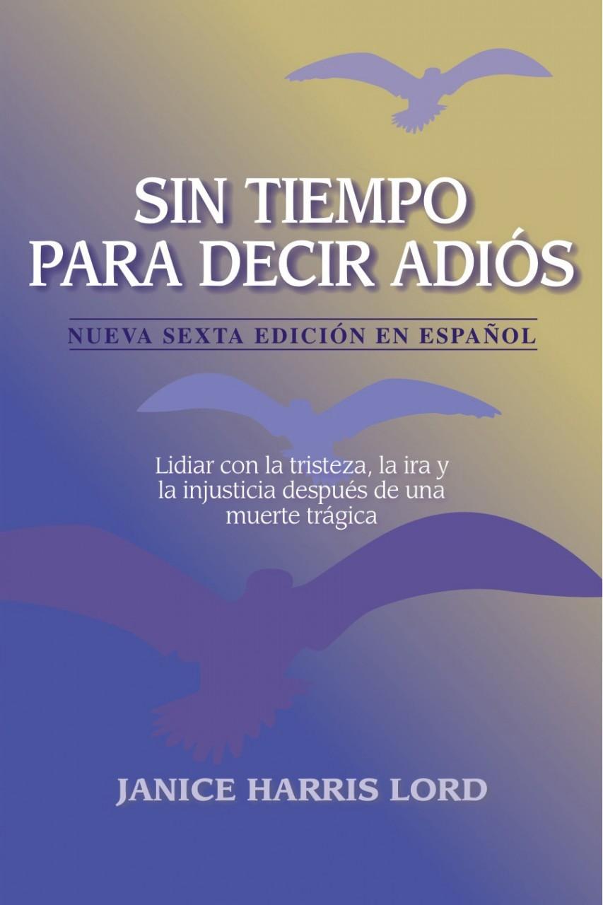 Sin Tiempo Para Decir Adiós (No Time For Goodbyes (Spanish))