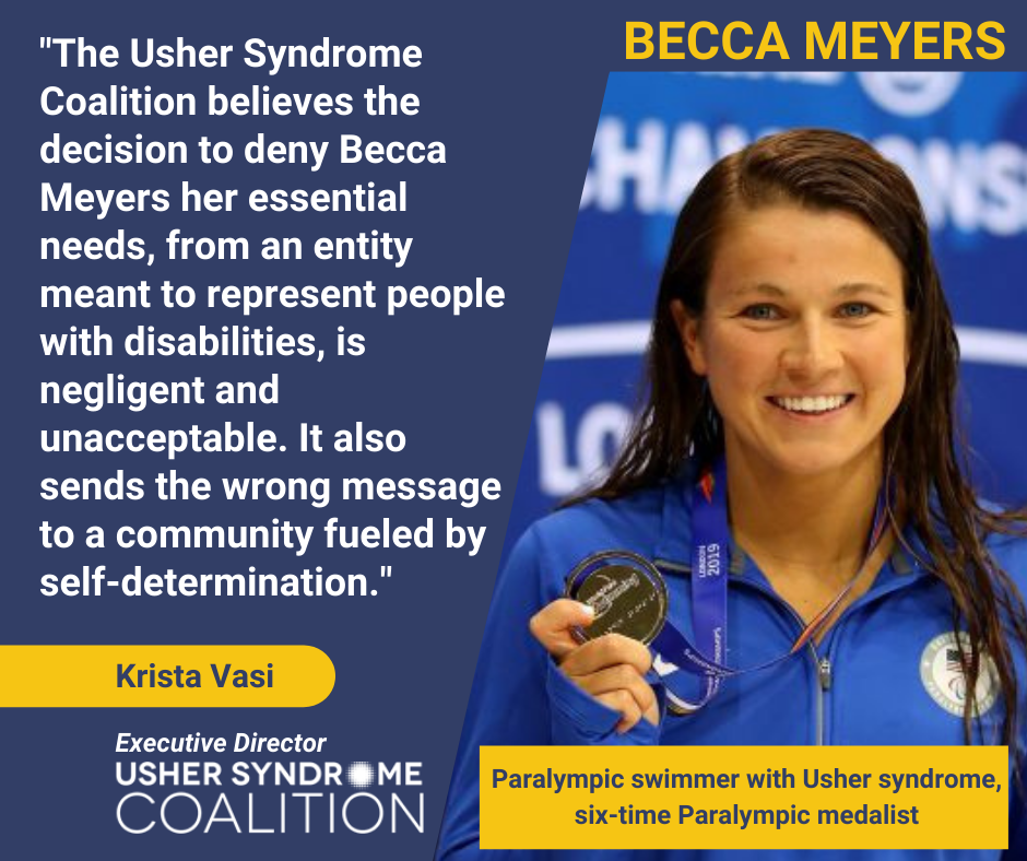 The Usher Syndrome Coalition believes the decision to deny Becca Meyers her essential needs, from an entity meant to represent people with disabilities, is negligent and unacceptable. It also sends the wrong message to a community fueled by self-determina