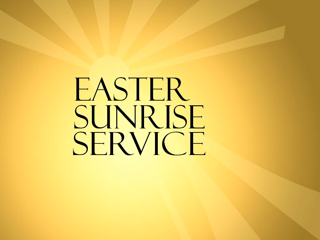 Easter Sunrise Service---TBD