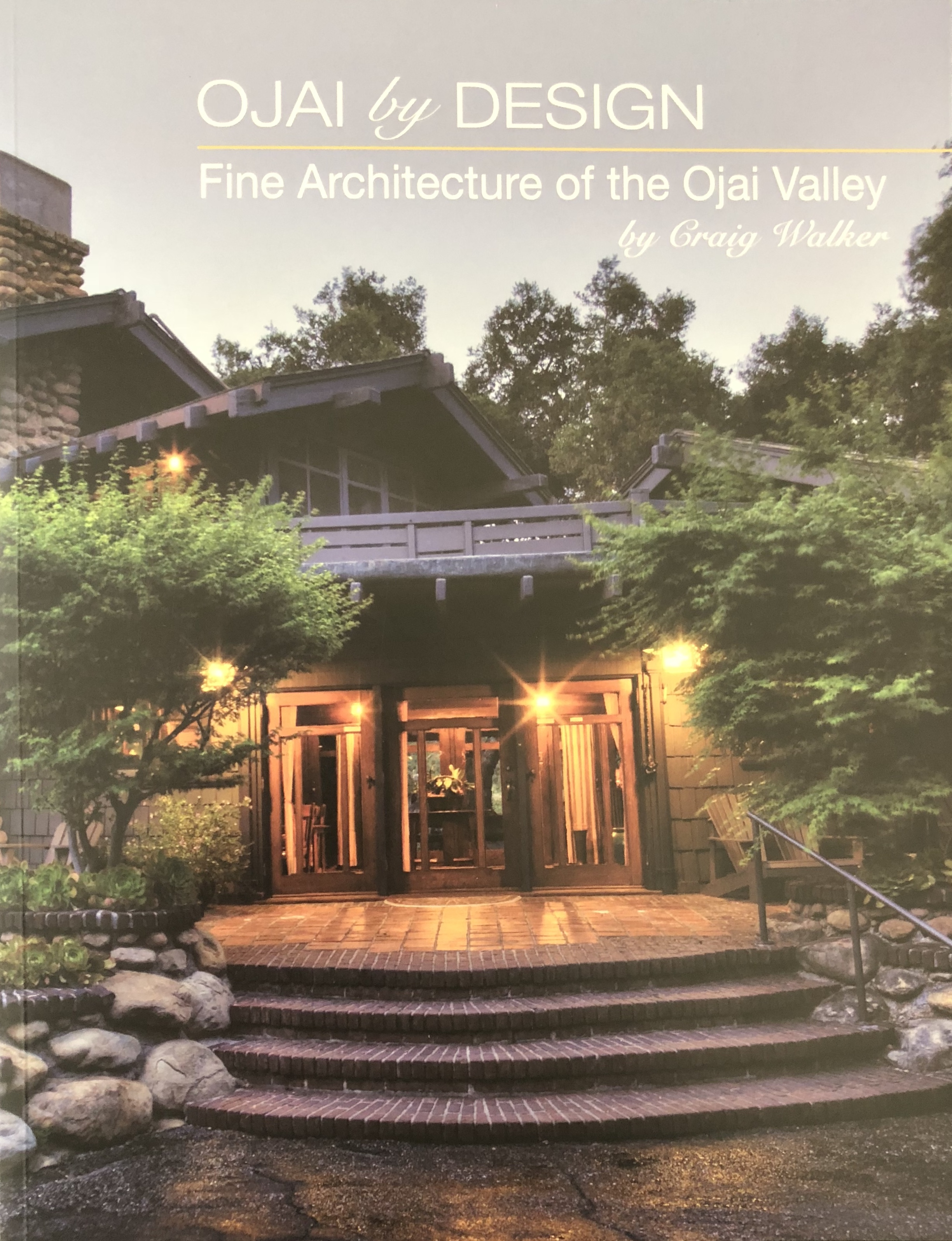 Ojai by Design Fine Architecture of the Ojai Valley, by Craig Walker