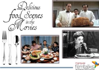 "Film Talks: ""Delicious Food Scenes in the Movies"""