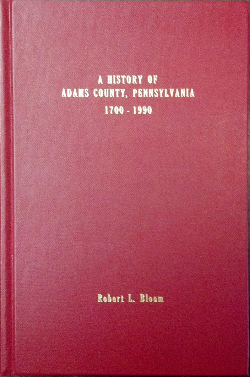 A History of Adams County, PA: 1700-1990