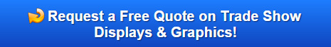 Free Quote on Trade Show Displays & Graphics
