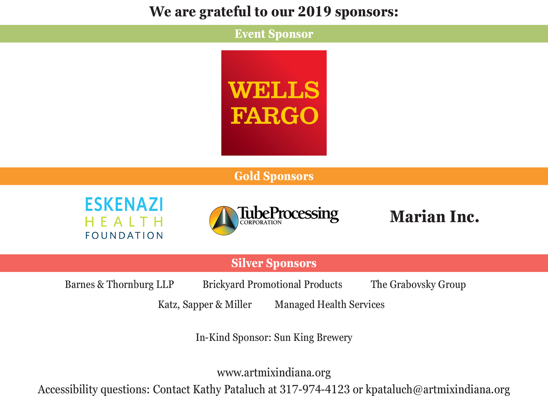 We are grateful to our 2019 sponsors: Event sponsor: Wells Fargo. Gold Sponsors: Eskenazi Health Foundation, Tube Processing Corporation, and Matain Inc. Silver Sponsors: Barnes & Thornburg LLP, Brickyard Promotional Products, The Grabovsky Group, Katz, S