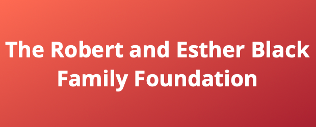 Robert and Esther Black Family Foundation