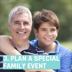 3. Plan a special family event.