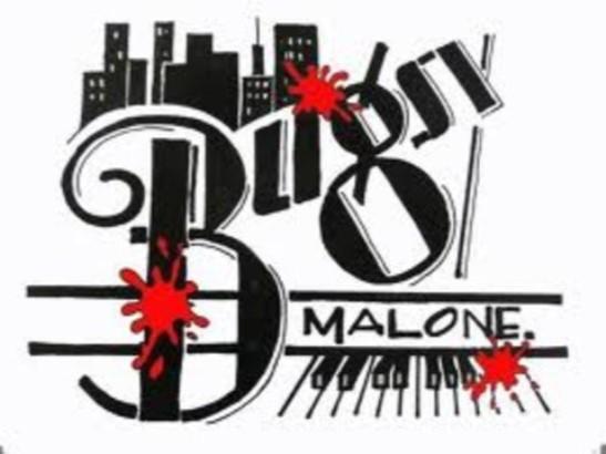BUGSY MALONE    Sunday, May 21