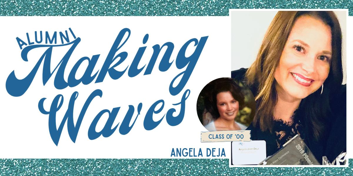 Alumni Making Waves: Angela Deja