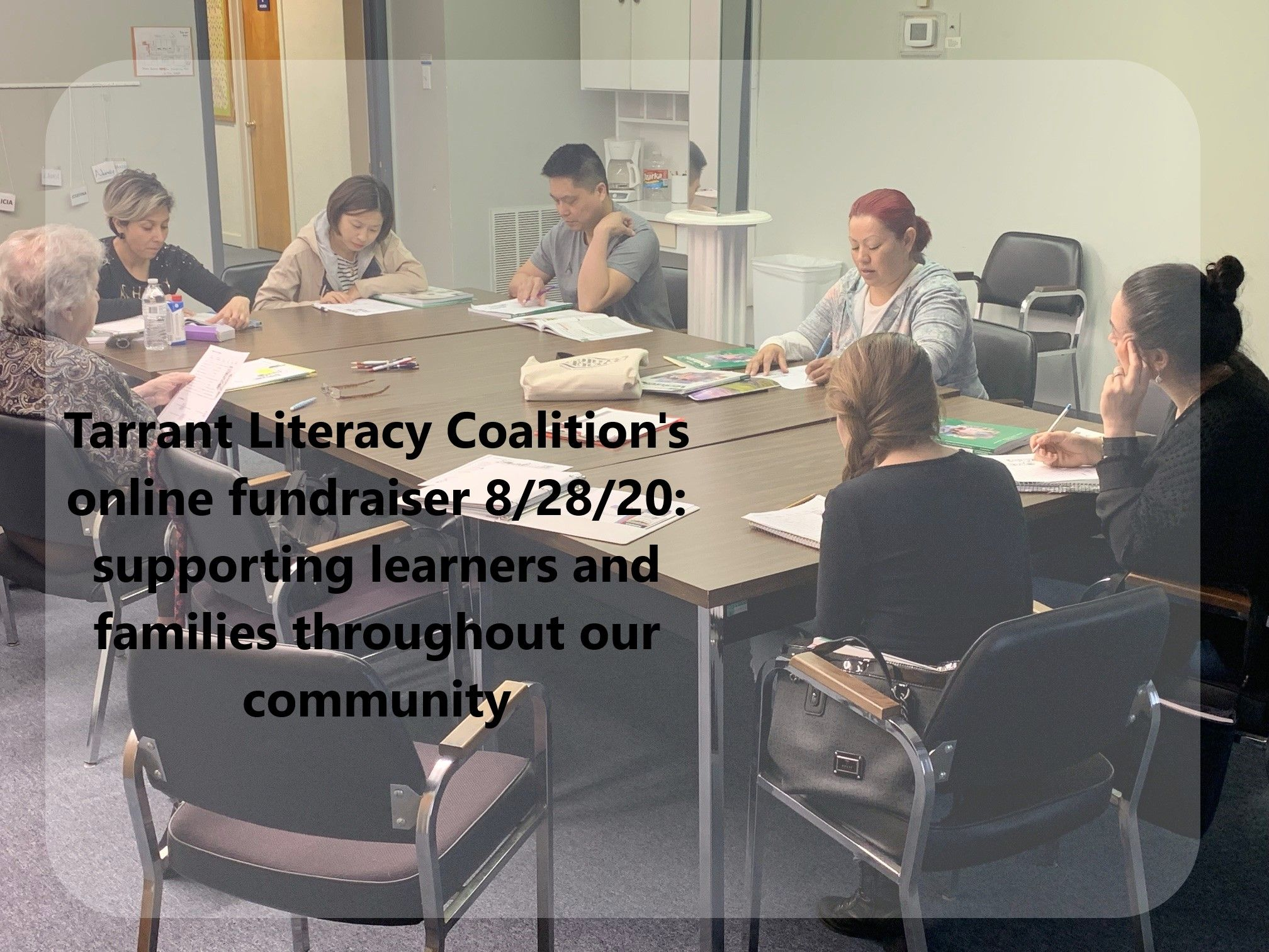 Tarrant Literacy Coalition is holding an online fundraiser to support Tarrant County adult learners and their families!