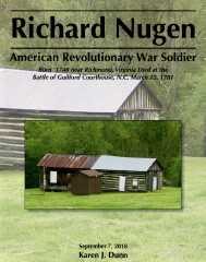Richard Nugen -- American Revolutionary War Soldier -- Born ~ 1740 near Richmond, Virginia Died at the Battle of Guilford Courthouse, N.C. March 15, 1781