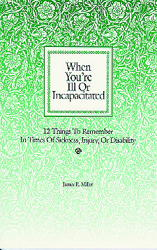 When You're Ill or Incapacitated / When You're the Caregiver
