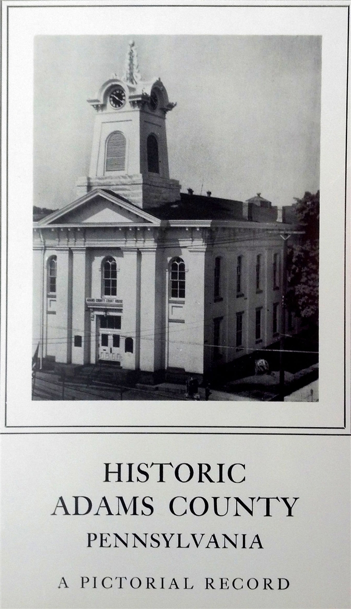 Historic Adams County, PA: A Pictorial Record