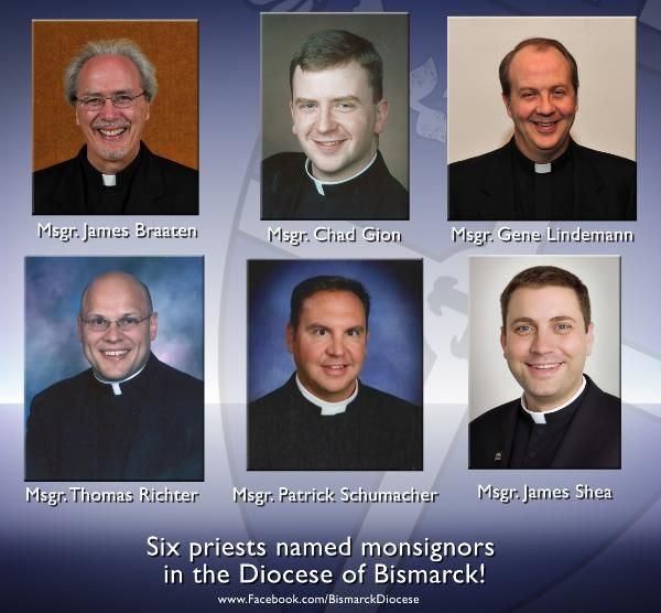 Congratulations to the six priests from the Diocese of Bismarck on being named Monsignor!
