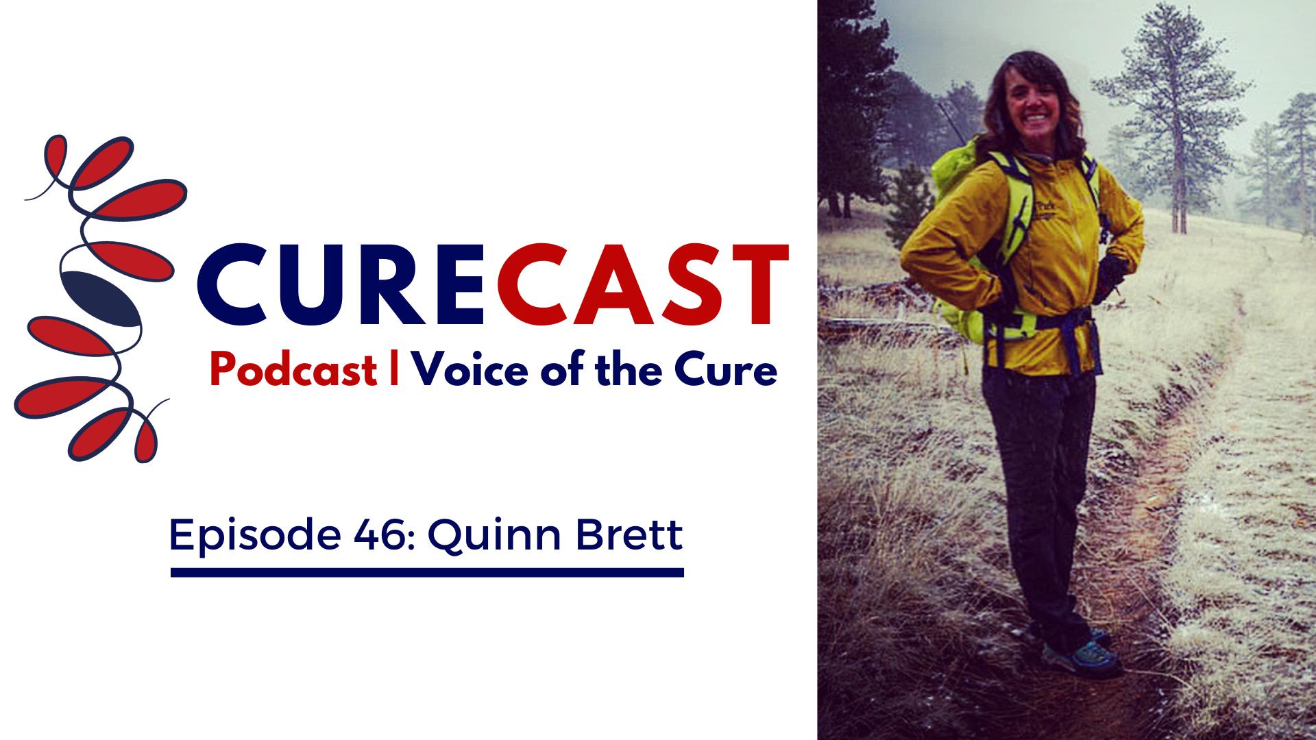 CureCast Episode 46: Quinn Brett