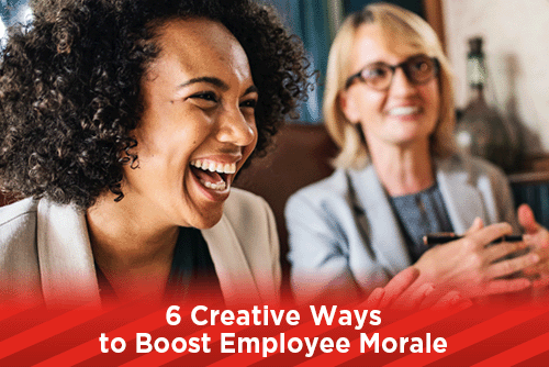 6 Creative Ways to Boost Employee Morale