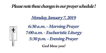Changes to prayer schedule - Mon., Jan. 7, 2019