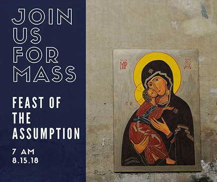 Mass celebrating The Assumption of the Blessed Virgin Mary - Aug. 15 - 7 a.m.