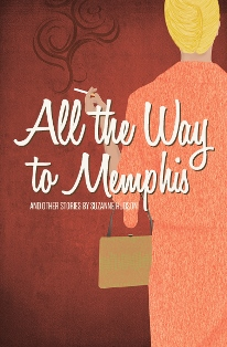 All the Way to Memphis and Other Stories