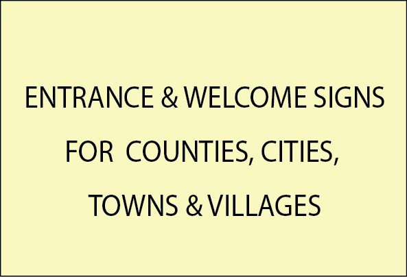 F15001 - Entrance Signs for Counties, Cities, Towns and Villages.