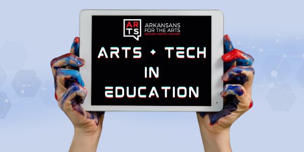 """Two paint covered hands hold up an iPad with a screen that bears the Arkansans for the Arts logo and the words """"Arts + Tech in Education"""""""