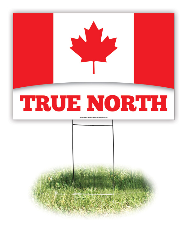 Lawn Sign - Canada: True North